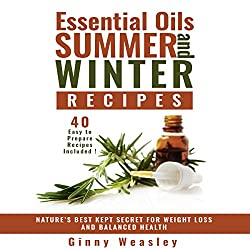 Essential Oils Summer and Winter Recipes for Weight Loss