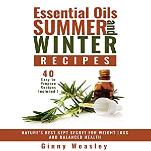 Essential Oils Summer and Winter Recipes for Weight Loss Audiobook