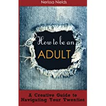 How to Be an Adult: A Musician's Guide to Navigating your Twenties