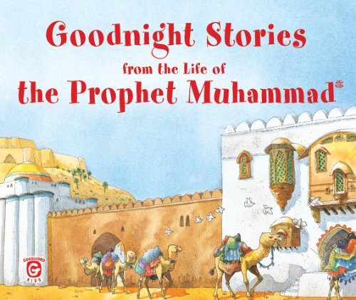 Goodnight Life (Goodnight Stories from the Life of the Prophet Muhammad: Islamic Children's Books on the Quran, the Hadith, and the Prophet)