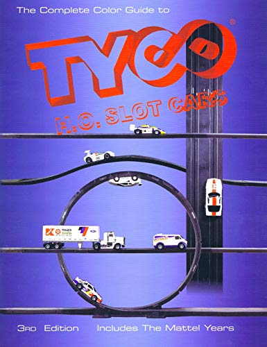 The complete color guide to Tyco H.O. slot cars (Vintage Slot Cars)