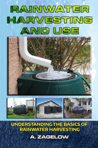 Rainwater Harvesting And Use Understanding The Basics Of Rainwater Harvesting Water Conservation Resource Management Crisis Water Storage Water Security Volume 1