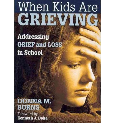 When Kids are Grieving: Addressing Grief and Loss in School (Paperback) - Common