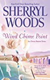 Wind Chime Point, Sherryl Woods, 0778314421