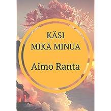 Käsi mikä minua (Finnish Edition)