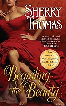 Beguiling the Beauty (The Fitzhugh Trilogy Book 1) by [Thomas, Sherry]
