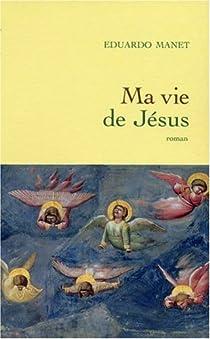 Ma vie de Jésus par Manet