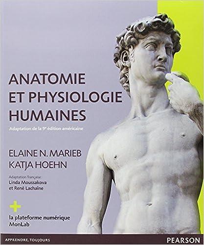 En ligne téléchargement Anatomie et physiologie humaines : Adaptation de la 9e édition américaine, Le manuel + la plateforme numérique MonLab epub, pdf