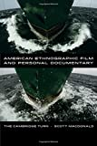 American Ethnographic Film and Personal Documentary: The Cambridge Turn