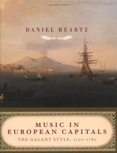 Amazon.fr - Music in European Capitals: The Galant Style, 1720-1780 by  Heartz, Daniel (2003) Hardcover - Daniel Heartz - Livres