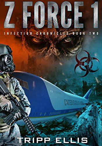 [Z Force 1: A Post-Apocalyptic Thriller (Infection Chronicles Book 2)] (Zombie Quarantine)