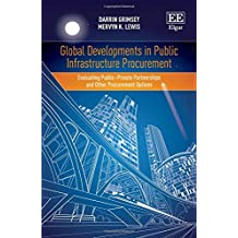 Global Developments in Public Infrastructure Procurement: Evaluating Public-Private Partnerships and Other Procurement Options