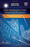 img - for Global Developments in Public Infrastructure Procurement: Evaluating Public Private Partnerships and Other Procurement Options book / textbook / text book