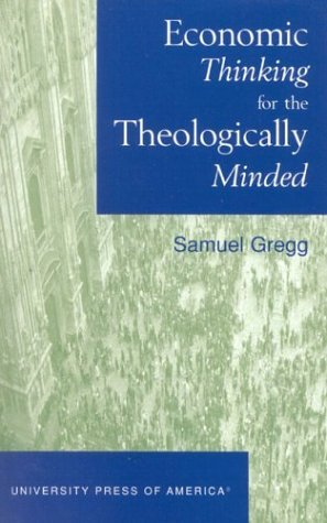 Economic Thinking for the Theologically Minded: 1st (First) Edition pdf