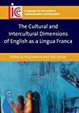 The Cultural and Intercultural Dimensions of English as a Lingua Franca (Languages for Intercultural Communication and Education) (2016-03-01)