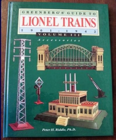 Greenberg's Guide to Lionel Trains 1901-1942, Vol. III: Accessories