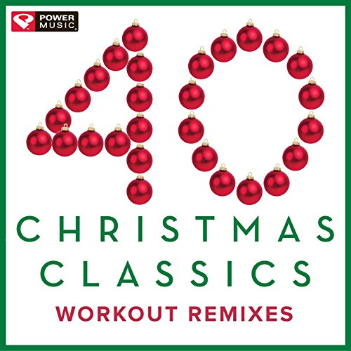 40 Christmas Classics - Workout Remixes (Unmixed Christmas and Holiday Fitness Music Multi BPM) (Songs Of Remix Christmas)