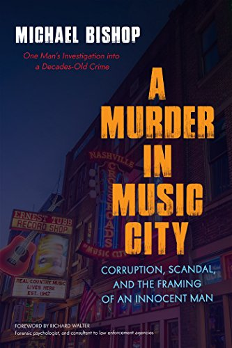 (A Murder in Music City: Corruption, Scandal, and the Framing of an Innocent Man)