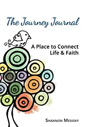 The Journey Journal: A Place to Connect Life & Faith
