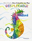 img - for Eric Carle - Spanish: Don Caballito De Mar (Desplegable) book / textbook / text book