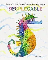 Eric Carle - Spanish: Don Caballito De Mar (Desplegable)