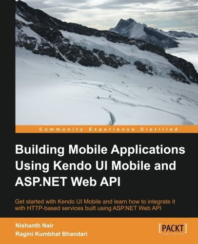 Building Mobile Applications Using Kendo UI Mobile and ASP.NET Web API by Nishanth Nair (2013-09-13)