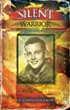 Silent Warrior, J. Curtis Goldman, 0977953580