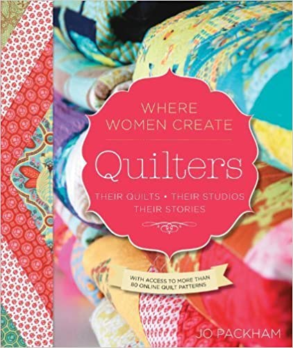 Quilters, Their Quilts, Their Studios, Their Stories (Wwc Press Book) by unknown (2013)