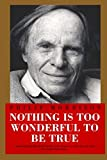 img - for Nothing Is Too Wonderful to Be True (Masters of Modern Physics) book / textbook / text book