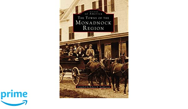 The Towns of the Monadnock Region (Images of America)