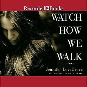 Watch How We Walk Audiobook