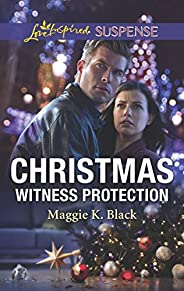 Christmas Witness Protection: Faith in the Face of Crime (Protected Identities Book 1)