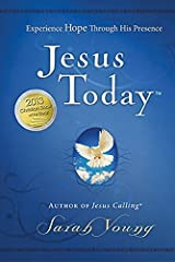 Experience Jesus TodayTM, recently named the ECPA 2013 Christian Book Of The Year!       Jesus TodayTM was written during a very difficult time in Sarah Young's life. Yet the words of Scripture and Jesus' own Presence were ever near, ...