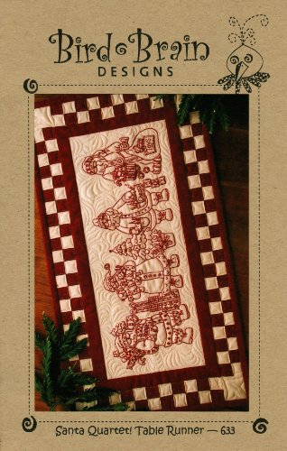 Santa Quartet Table Runner: Quilt and Hand Embroidery Pattern # 633 By Bird Brain Designs by Bird Brain Designs