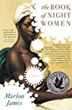 The Book of Night Women, Marlon James, 1594484368