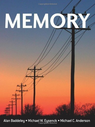 Memory 1st (first) Edition by Baddeley, Alan, Eysenck, Michael W., Anderson, Michael C. published by Psychology Press (2009) pdf
