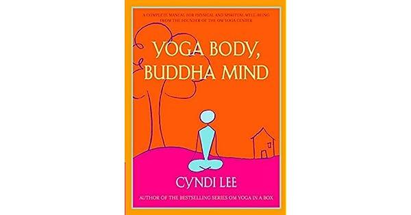 Amazon.com: Yoga Body, Buddha Mind: A Complete Manual for ...