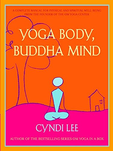 Yoga Body, Buddha Mind: A Complete Manual for Physical and Spiritual Well-Being from the Founder of the Om Yoga - Body Om