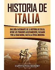 Historia de Italia: Una guía fascinante de la historia de Italia, desde los primeros asentamientos, pasando por la Edad Media, hasta la época moderna