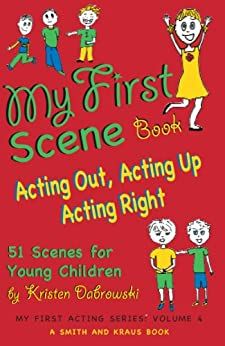 my first scene book acting out acting up acting right. Black Bedroom Furniture Sets. Home Design Ideas