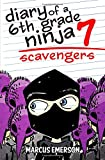 Diary of a 6th Grade Ninja 7: Scavengers