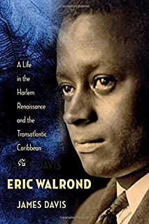 Book Cover: Eric Walrond: A Life in the Harlem Renaissance and the Transatlantic Caribbean