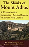 Front cover for the book The Monks of Mount Athos: A Western Monk's Extraordinary Spiritual Journey on Eastern Holy Ground by M. Basil Pennington