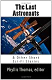 The Last Astronauts and Other Short Sci-Fi Stories, Cris Jolliff and Linell Jeppsen, 0615499295