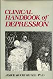 Clinical Handbook of Depression, Wetzel, Janice W., 0898760984
