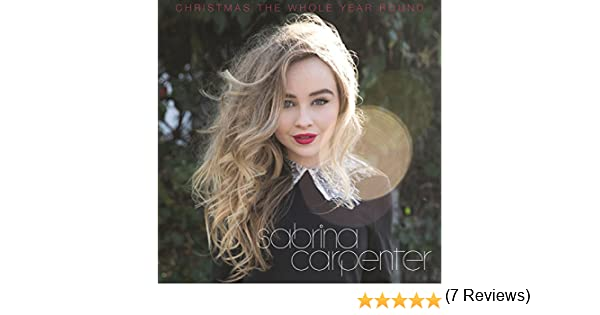 Amazon.com: Christmas the Whole Year Round: Sabrina Carpenter: MP3 ...