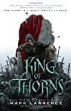 King of Thorns (The Broken Empire) by Lawrence, Mark (2012) Hardcover