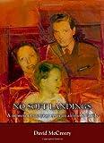 img - for No Soft Landings: A Memoir book / textbook / text book