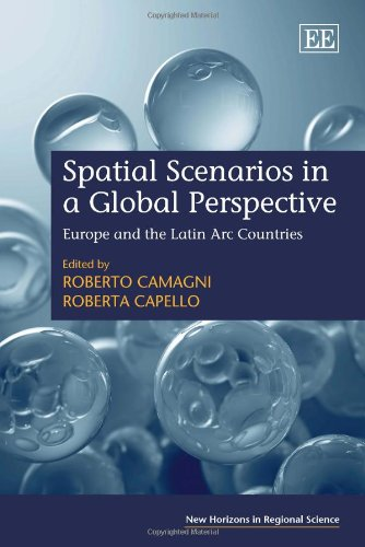 Spatial Scenarios in a Global Perspective: Europe and the Latin Arc Countries (New Horizons in Regional Science)