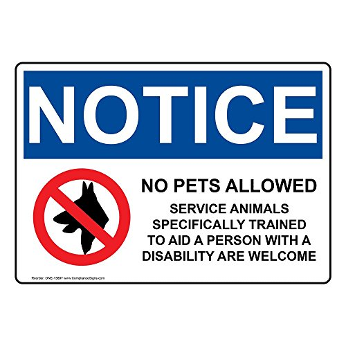 No Pets Allowed Sign (ComplianceSigns Plastic OSHA NOTICE Sign, 10 x 7 in. with Service Animals Info in English, White)